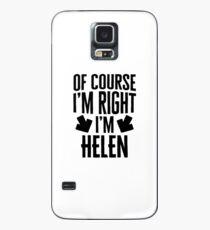 I'm Right I'm Helen Sticker & T-Shirt - Gift For Helen Case/Skin for Samsung Galaxy