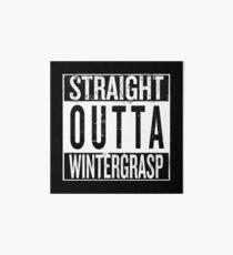 Straight outta Wintergrasp Art Board