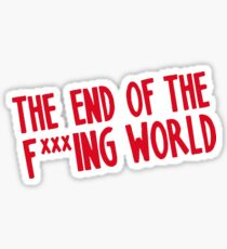 the end of the f *** ing world  teotfw Sticker