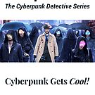 Liquid Cool Cyberpunk Gets Cool! by Austin Dragon