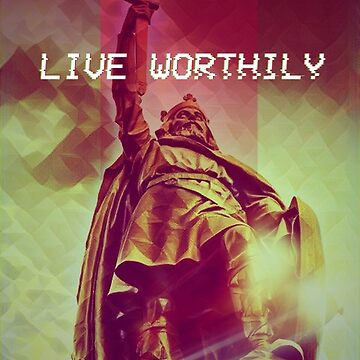 Live Worthily - Alfred the Great by NeonRevolt