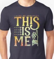This Is Me (I make no apologies) Unisex T-Shirt