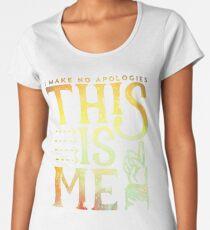 This Is Me (I make no apologies) Women's Premium T-Shirt