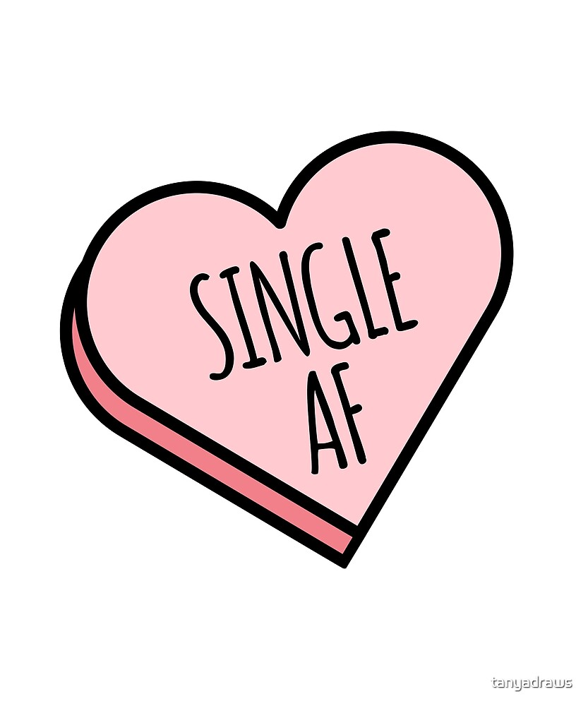 Single AF | Funny Valentine's Candy Heart by tanyadraws