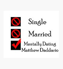 Mentally Dating Matthew Daddario Photographic Print