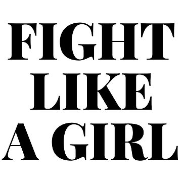 FIGHT LIKE A GIRL V1 BLACK by nerdytalks
