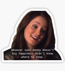 Gossip Girl Blair Waldorf Money and Happiness Sticker