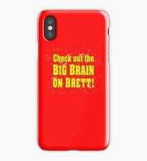 Big Brain on Brett iPhone Case