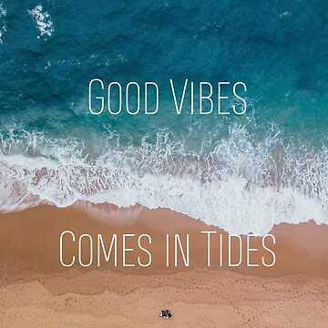 Good Vibes Comes in Tides Beach Design by cea010