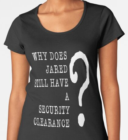 Jared Security Clearance Women's Premium T-Shirt