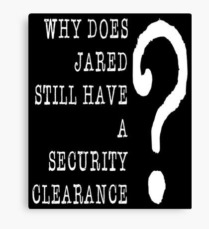 Jared Security Clearance Canvas Print