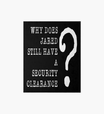 Jared Security Clearance Art Board