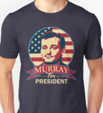 Murray For President Unisex T-Shirt