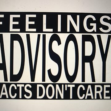 facts and no feelings shirt by nisse23