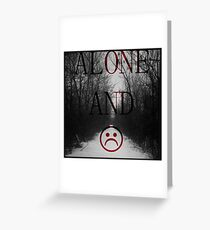Alone And Unhappy Tee Greeting Card