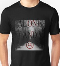 Alone And Unhappy Tee T-Shirt
