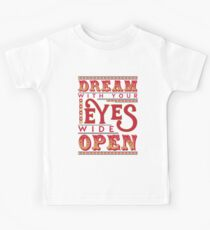 Dreaming With Eyes Wide Open Kids Tee