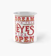 Dreaming With Eyes Wide Open Classic Mug
