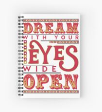 Dreaming With Eyes Wide Open Spiral Notebook