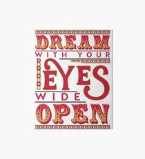 Dreaming With Eyes Wide Open Art Board