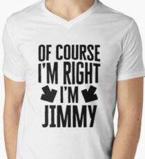 I'm Right I'm Jimmy Sticker & T-Shirt - Gift For Jimmy Men's V-Neck T-Shirt
