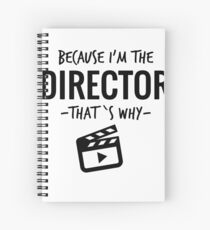 Because I'm The Director That's Why Filmmaker Spiral Notebook