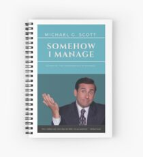 MICHAEL G. SCOTT - SOMEHOW I MANAGE Spiral Notebook