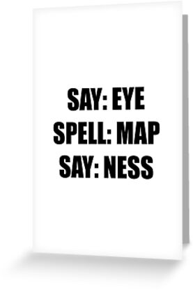 Say Eye Spell MAP Say Ness by TheBestStore