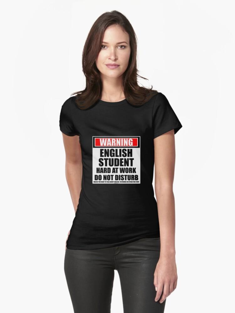 Warning English Student Hard At Work Do Not Disturb Womens T-Shirt Front