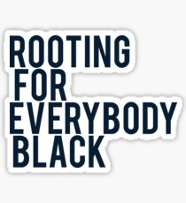 ROOTING FOR EVERYBODY BLACK | ISSA RAE Sticker
