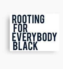 ROOTING FOR EVERYBODY BLACK | ISSA RAE Canvas Print