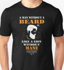 A MAN WITHOUT A BEARD IS LIKE A LION WITHOUT MANE Unisex T-Shirt