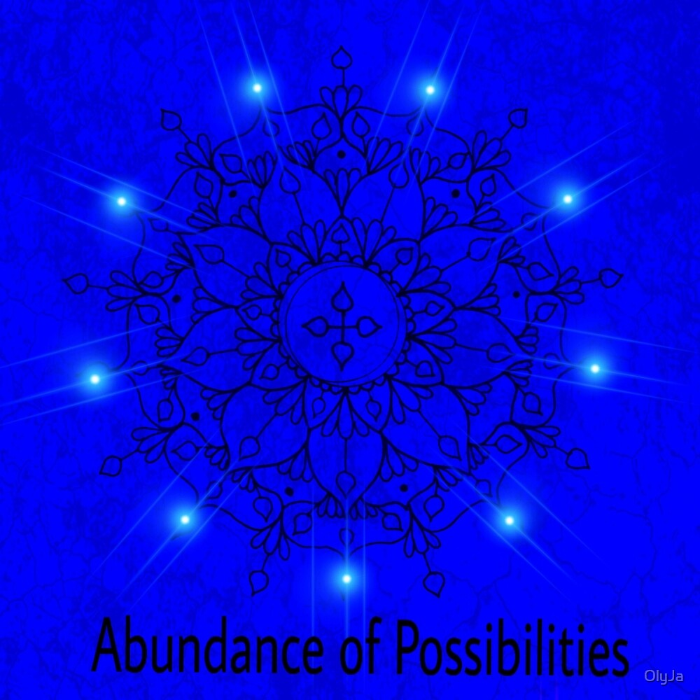 Abundance of Possibilities by OlyJa