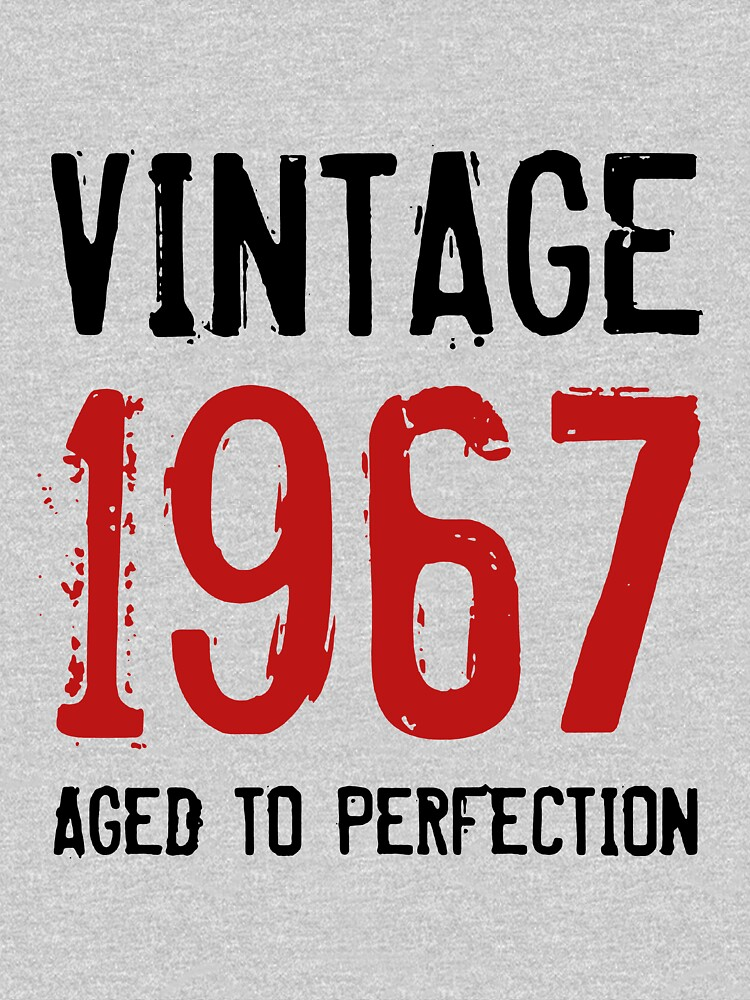 Aged to perfection 1967 men's 51th Birthday by mekaolivya33