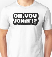 Oh You Jonin' (citizen) Unisex T-Shirt