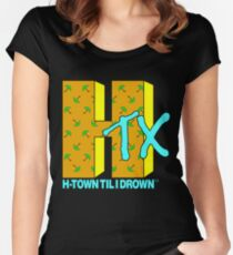 H-TOWN TIL I DROWN Women's Fitted Scoop T-Shirt