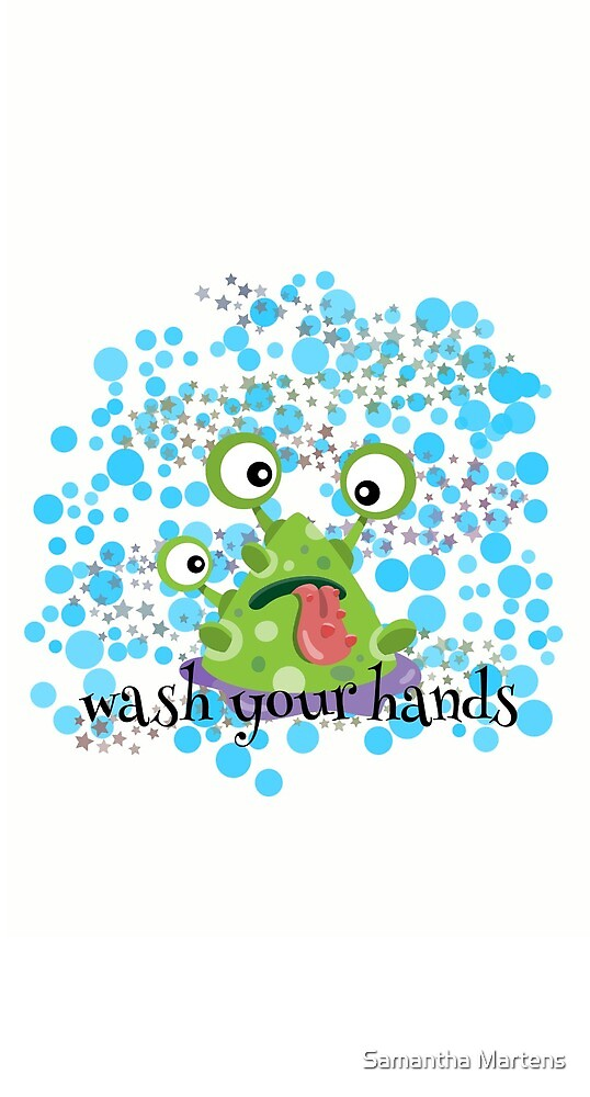wash your hands by Samantha Martens