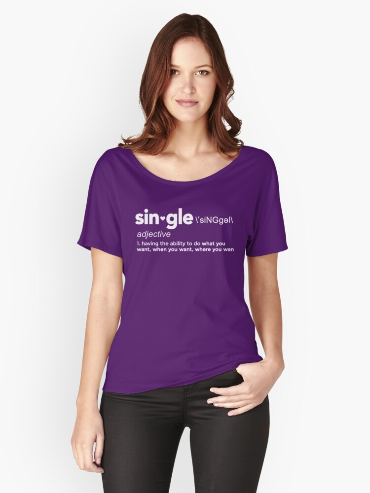 Single Definition for Singles Awareness Day Women's Relaxed Fit T-Shirt Front