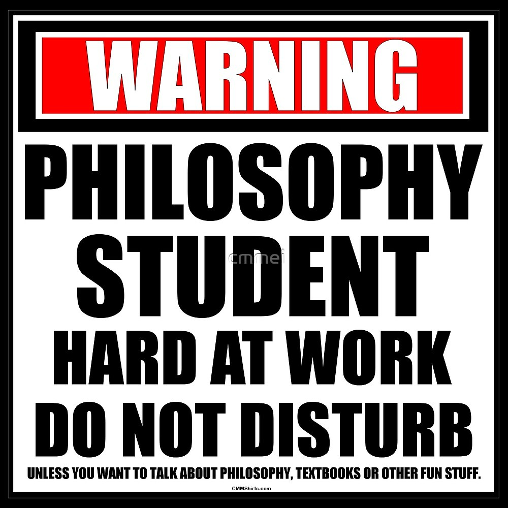 Warning Philosophy Student Hard At Work Do Not Disturb by cmmei