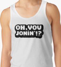 Oh You Jonin' (native) Tank Top