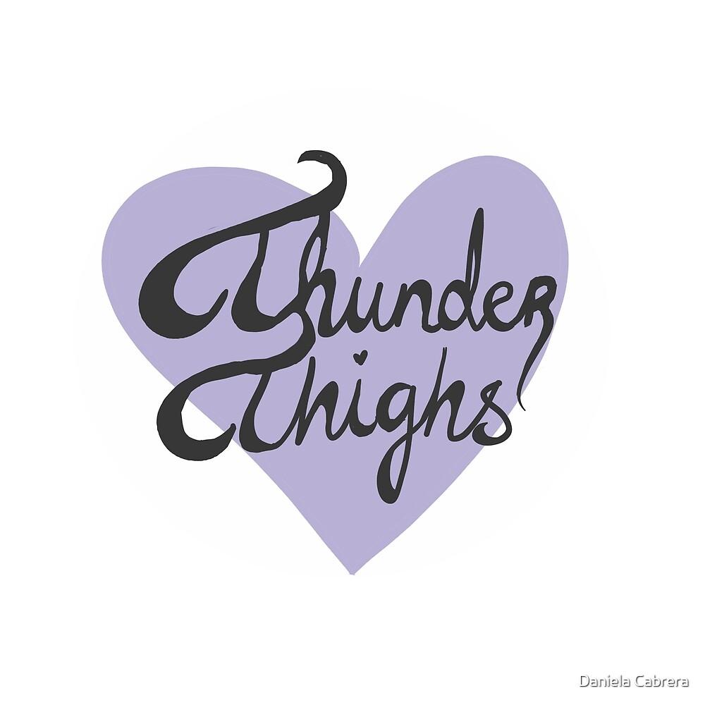 Thunder Thighs by Daniela Cabrera