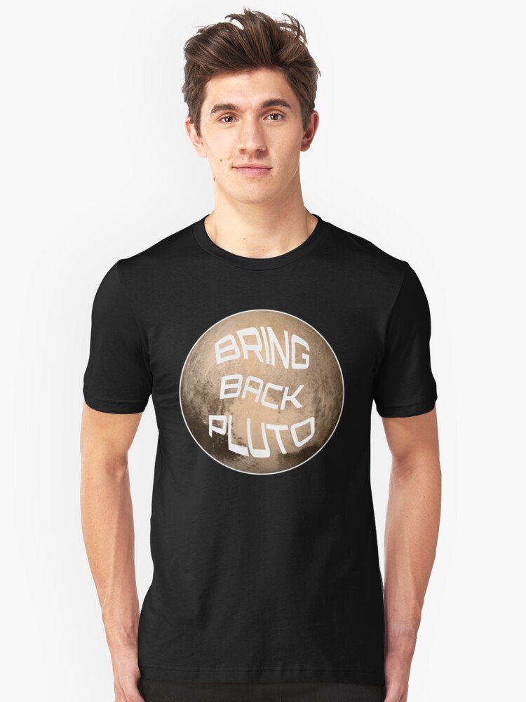 Bring Back Pluto It's A Planet - Astronomy And Space Gift Unisex T-Shirt Front