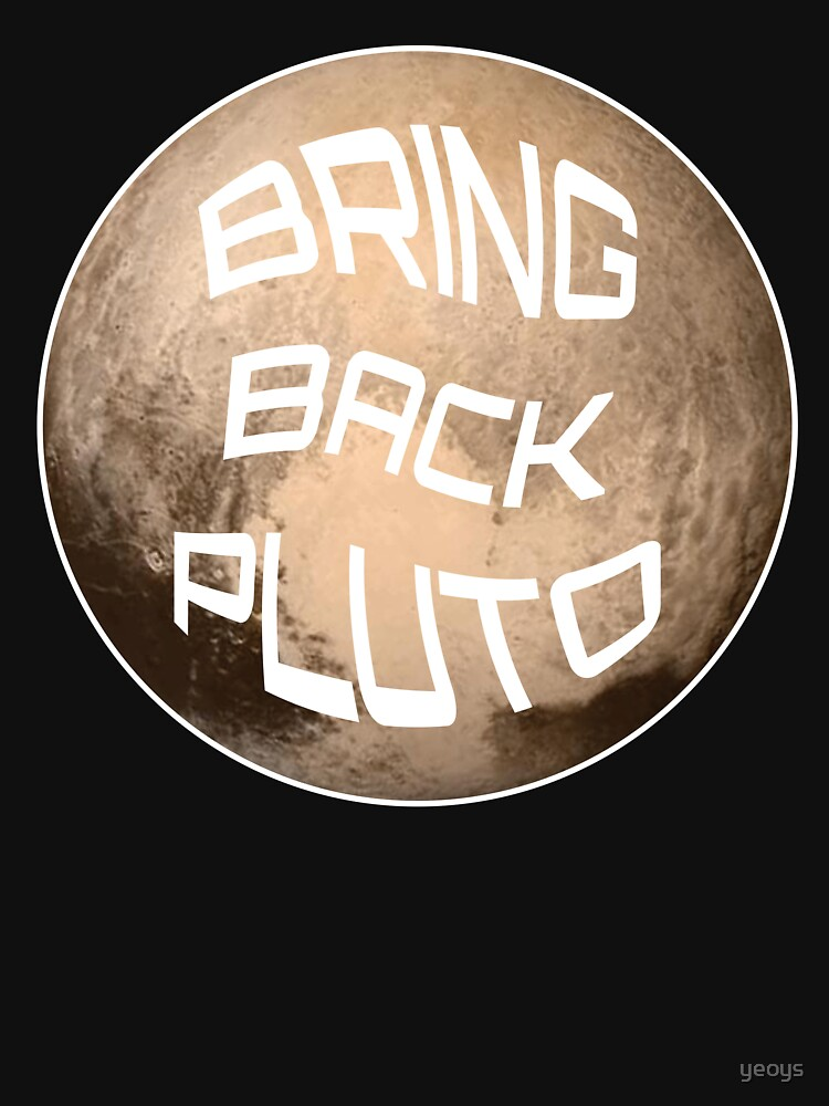 Bring Back Pluto It's A Planet - Astronomy And Space Gift by yeoys