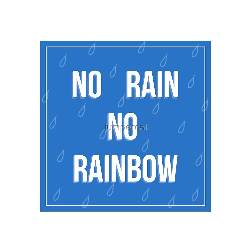 No Rain No Rainbow by jumpercat