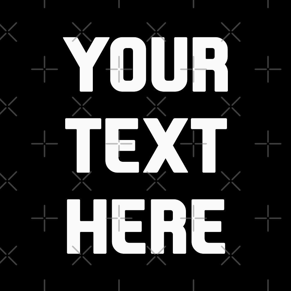 Your Text Here by DJBALOGH