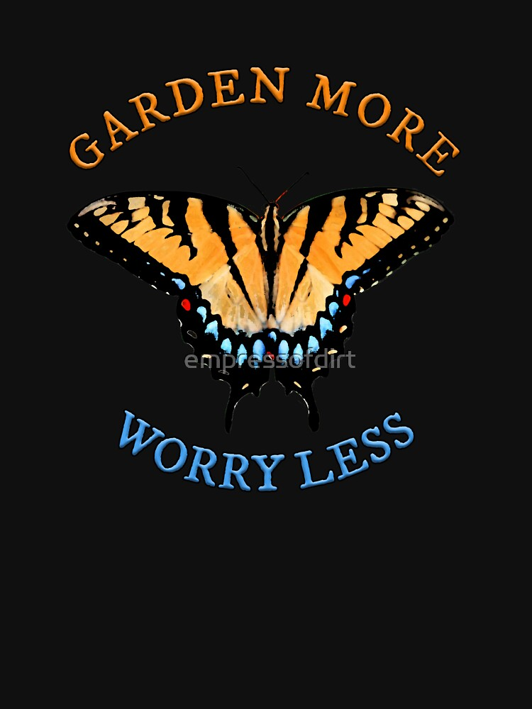Garden More Worry Less Good Advice for Gardeners by empressofdirt