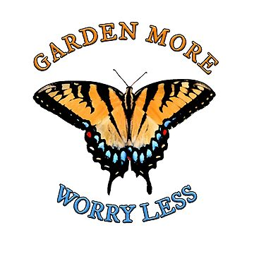 Garden More Worry Less Good Advice for Gardeners by empressofdirt