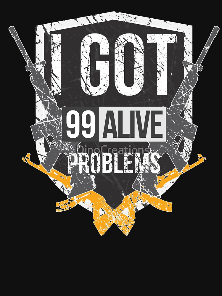 99 Alive Problems by DinoCreations
