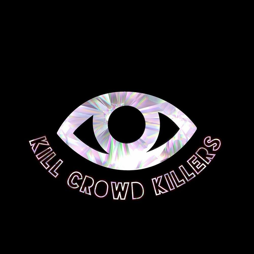 Kill Crowd Killers by capturecaptain