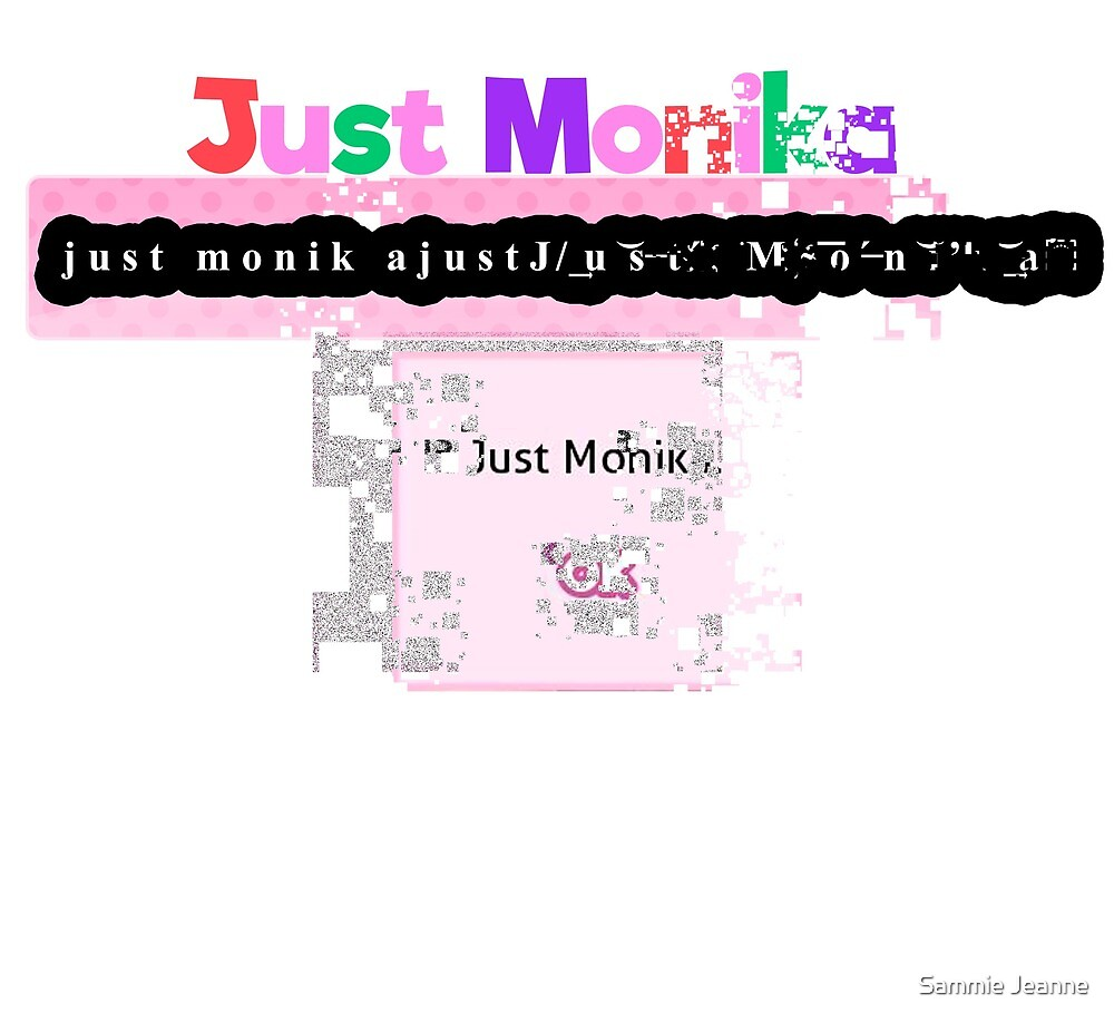 just monika by Sammie Jeanne